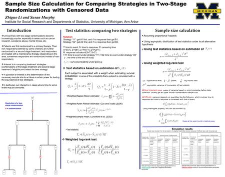Introduction Sample Size Calculation for Comparing Strategies in Two-Stage Randomizations with Censored Data Zhiguo Li and Susan Murphy Institute for Social.