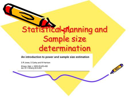 Statistical planning and Sample size determination.