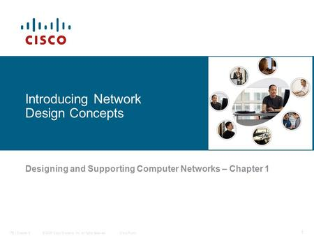 © 2006 Cisco Systems, Inc. All rights reserved.Cisco PublicITE I Chapter 6 1 Introducing Network Design Concepts Designing and Supporting Computer Networks.