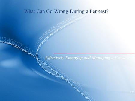 What Can Go Wrong During a Pen-test? Effectively Engaging and Managing a Pen-test.