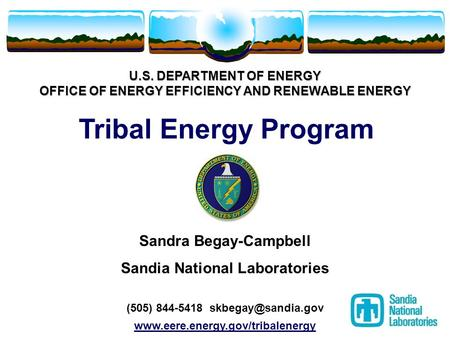 U.S. DEPARTMENT OF ENERGY OFFICE OF ENERGY EFFICIENCY AND RENEWABLE ENERGY U.S. DEPARTMENT OF ENERGY OFFICE OF ENERGY EFFICIENCY AND RENEWABLE ENERGY Tribal.