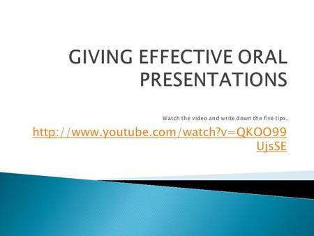 UjsSE.  In the video you just watched Mr. Brewer gave you some tips on how to give an effective presentation. Now.