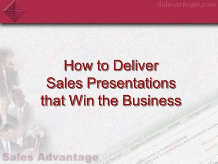 How to Deliver Sales Presentations that Win the Business.