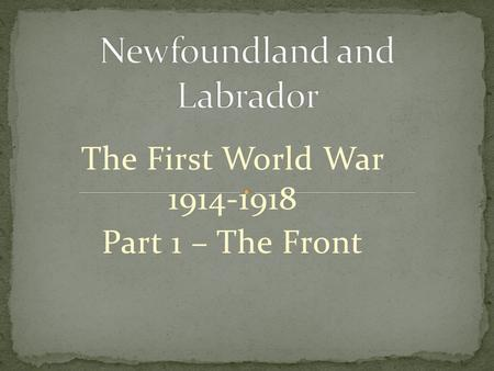 The First World War 1914-1918 Part 1 – The Front.