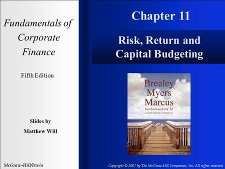 Chapter 11 Fundamentals of Corporate Finance Fifth Edition Slides by Matthew Will McGraw-Hill/Irwin Copyright © 2007 by The McGraw-Hill Companies, Inc.