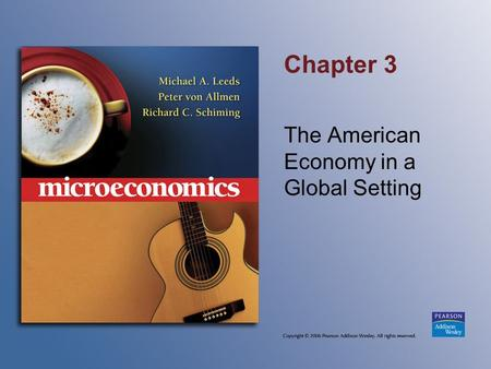 Chapter 3 The American Economy in a Global Setting.