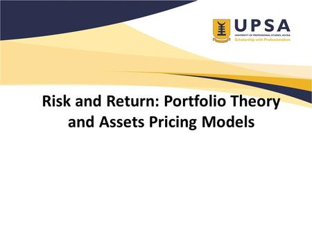Risk and Return: Portfolio Theory and Assets Pricing Models