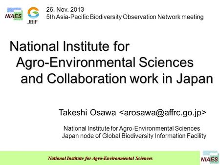 National Institute for Agro-Environmental Sciences National Institute for Agro-Environmental Sciences Agro-Environmental Sciences and Collaboration work.