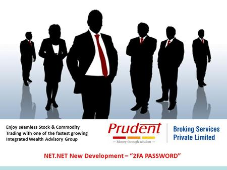 "Enjoy seamless Stock & Commodity Trading with one of the fastest growing Integrated Wealth Advisory Group NET.NET New Development – ""2FA PASSWORD"""