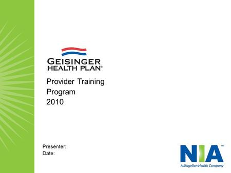 Provider Training Program 2010 Presenter: Date:. Provider Training Program Agenda Welcome and Opening Remarks About National Imaging Associates, Inc.