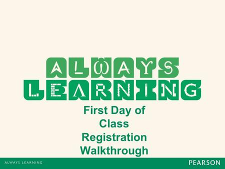First Day of Class Registration Walkthrough. MyMISLab