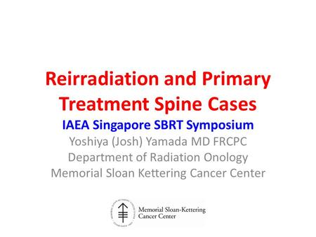 Yoshiya (Josh) Yamada MD FRCPC Department of Radiation Onology