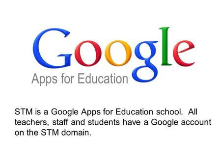 STM is a Google Apps for Education school