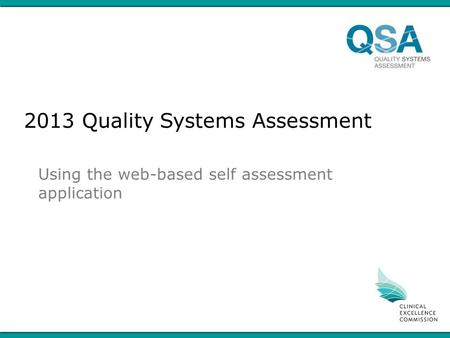 2013 Quality Systems Assessment Using the web-based self assessment application.