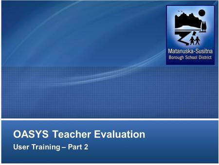 OASYS Teacher Evaluation User Training – Part 2. Presentation Outline Pre-Conference Form review Overview of Formal Observation and Summative –Accepting/Declining.
