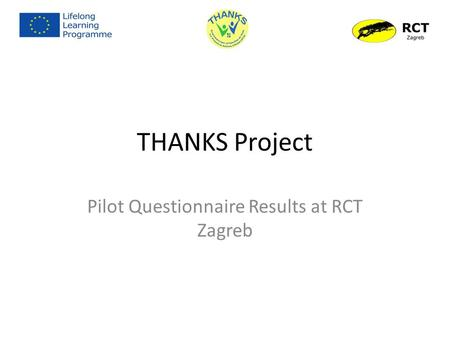 THANKS Project Pilot Questionnaire Results at RCT Zagreb.