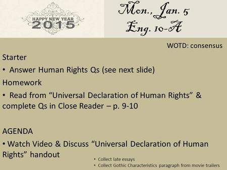 "Mon., Jan. 5 Eng. 10-A Starter Answer Human Rights Qs (see next slide) Homework Read from ""Universal Declaration of Human Rights"" & complete Qs in Close."