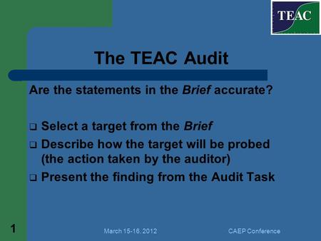 The TEAC Audit Are the statements in the Brief accurate?  Select a target from the Brief  Describe how the target will be probed (the action taken by.
