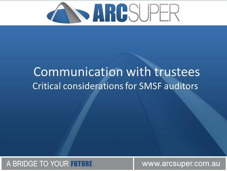 Communication with trustees Critical considerations for SMSF auditors.