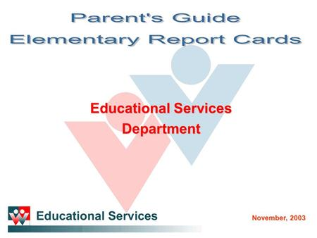 Educational Services Department November, 2003. The Sir Wilfrid Laurier School Board computerized Report Card is used in all cycles at the elementary.