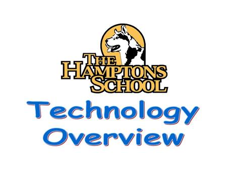 VISION Students and staff at The Hamptons School will be users of a wide variety of technological tools which will integrate with and enhance learning.