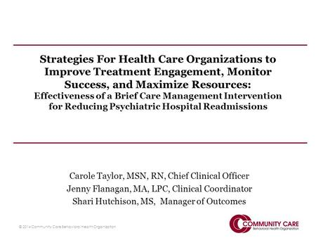 Strategies For Health Care Organizations to Improve Treatment Engagement, Monitor Success, and Maximize Resources: Effectiveness of a Brief Care Management.