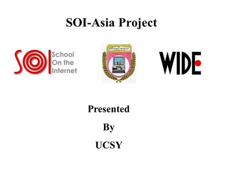 SOI-Asia Project Presented By UCSY. Myanmar Areas = 676,577 Sq Km Location = South East Asia Population = 51 million 135 ethnic groups Introduction.