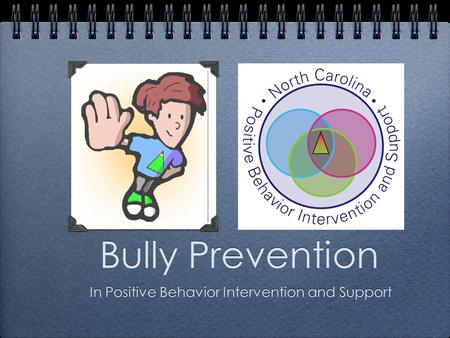 Bully Prevention In Positive Behavior Intervention and Support.