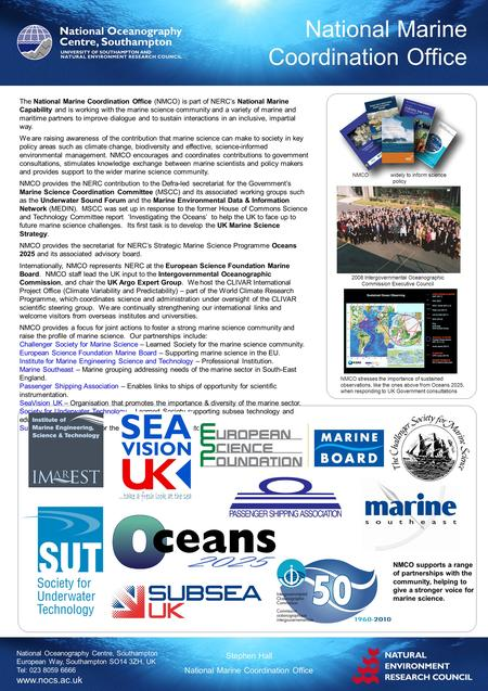 National Oceanography Centre, Southampton European Way, Southampton SO14 3ZH, UK Tel: 023 8059 6666 www.nocs.ac.uk National Marine Coordination Office.