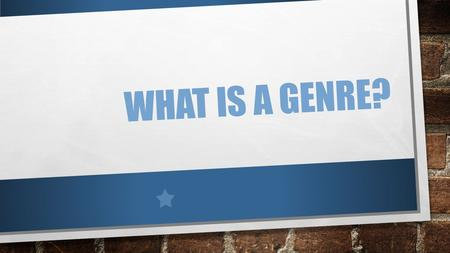 WHAT IS A GENRE?. *SNAPSHOT* THINK OF YOUR FAVORITE BOOK, MOVIE OR SONG. WHAT TYPE OR CATEGORY DOES IT BELONG TO? EXAMPLE: MR. O'S FAVORITE TYPE OF MUSIC.