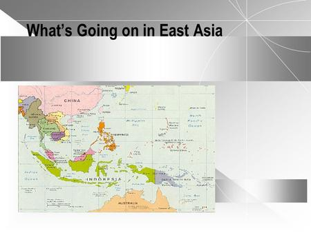 What's Going on in East Asia. The Issues Today  A defining event of the l990s decade has been the miracle and meltdown of East Asian growth  Will there.