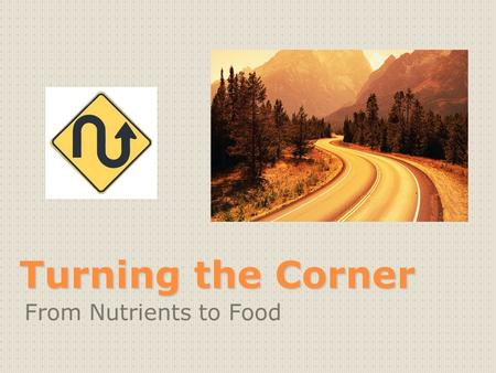 Turning the Corner From Nutrients to Food. No More Nutrients.