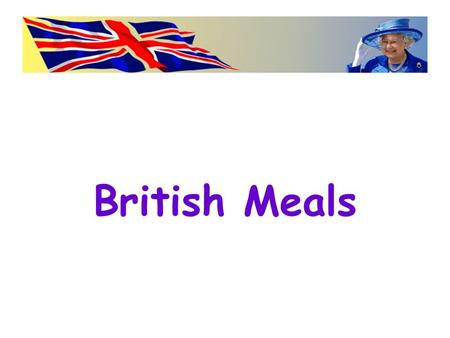 British Meals. Listen and read: [i:] sweet, tea, meat, cheese, pizza, beans, teapot [I] biscuit, tin, chips, fish, sandwich, milk, drink [ei] cake, plate,