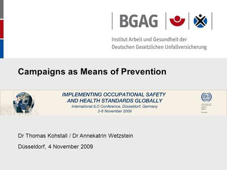 Campaigns as Means of Prevention Dr Thomas Kohstall / Dr Annekatrin Wetzstein Düsseldorf, 4 November 2009.