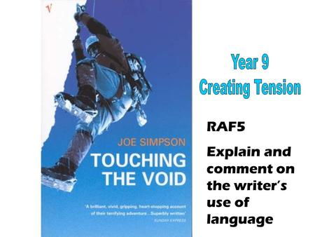 RAF5 Explain and comment on the writer's use of language.