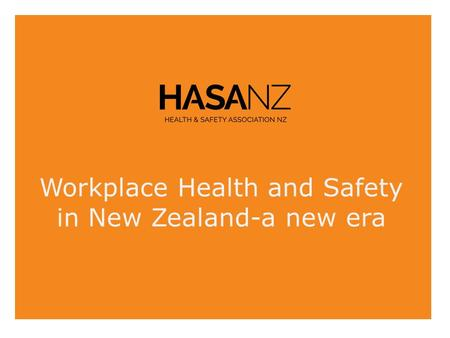 Workplace Health and Safety in New Zealand-a new era.