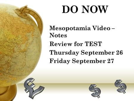 DO NOW Mesopotamia Video – Notes Review for TEST Thursday September 26 Friday September 27.