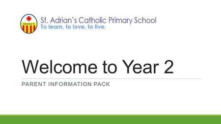 Welcome to Year 2 PARENT INFORMATION PACK. Teaching team Teacher - Mr King Teaching assistants: o Mrs Reid o Mrs Brunt (Monday and Tuesday) o Mrs O'Sullivan.