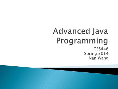 CSS446 Spring 2014 Nan Wang  Java Collection Framework ◦ Stack ◦ Queue & Priority Queue 2.