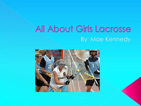 There is not as much equipment in girls lacrosse as boy's lacrosse. Girls lacrosse equipment:  Goggles (protection for eyes)  Mouth guard (protection.