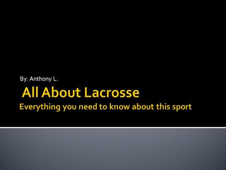 Historical Facts About Lacrosse