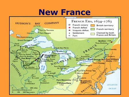 New France. The French King, Louis XIV Born: September 5, 1638 Death: September 1, 1715) He believed a nation obtained strength and prosperity through.