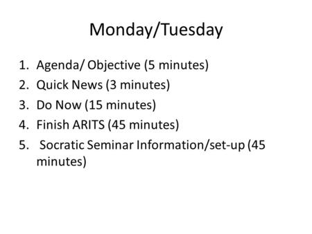 Monday/Tuesday Agenda/ Objective (5 minutes) Quick News (3 minutes)