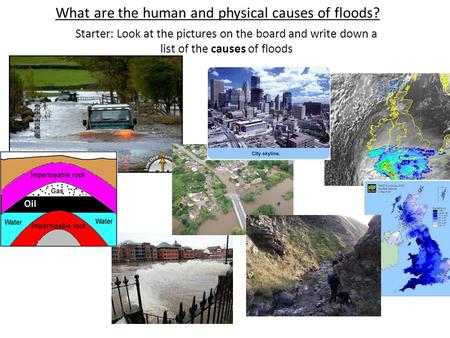 What are the human and physical causes of floods?