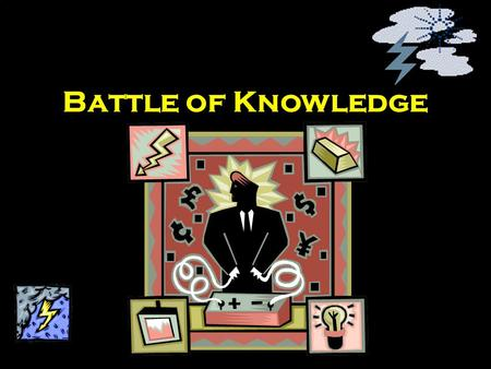 Battle of Knowledge.
