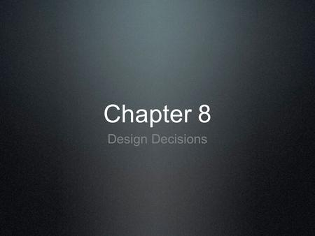 Chapter 8 Design Decisions. Ritual Laughing YOGA  OAVheo  OAVheo.