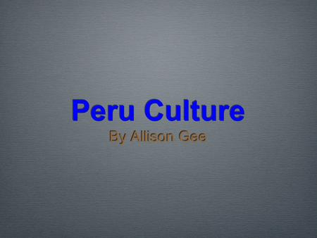 Peru Culture By Allison Gee. Female Traditional Clothing In Peru lots of Women wear hats, llicllas, a small blanket, skirts and monteras, large blankets.
