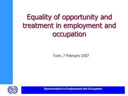Equality of opportunity and treatment in employment and occupation