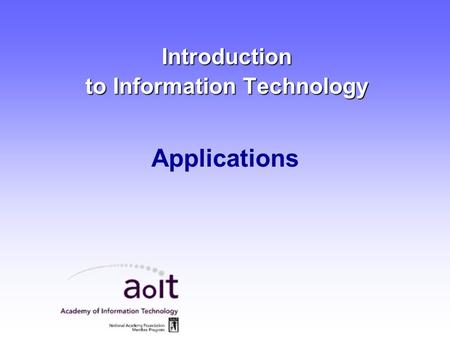 Introduction to Information Technology Applications.
