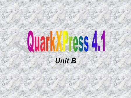 Unit B. Setting preferences and defaults You can use the Preferences dialog box to customize the Quark working environment so it suits your style. With.